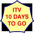 ITV, ten days to go