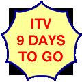 ITV, nine days to go