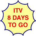 ITV, eight days to go