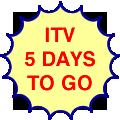 ITV, five days to go