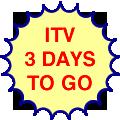 ITV, three days to go